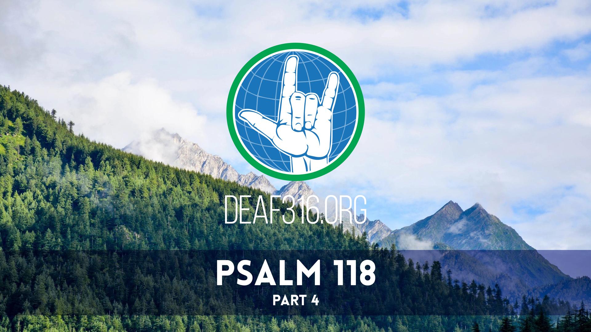 PSALM 118-PART 4